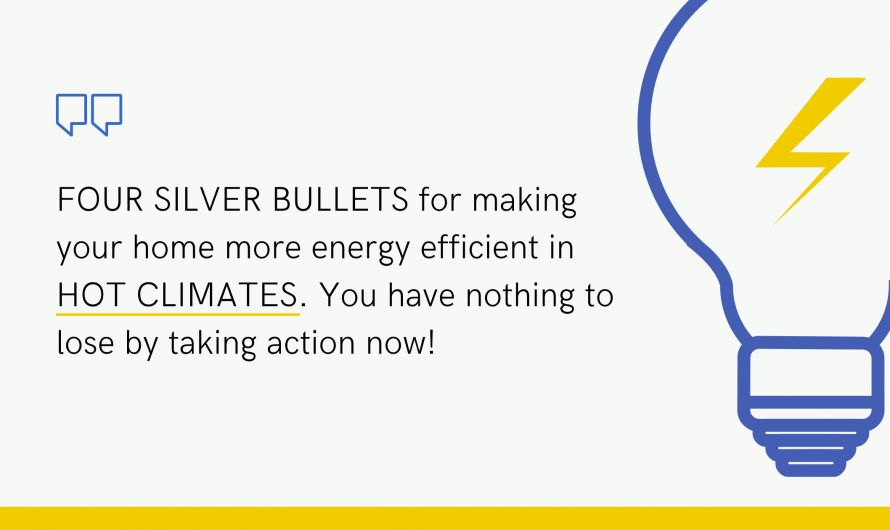 Four Silver Bullets For Saving Energy In Hot Climates